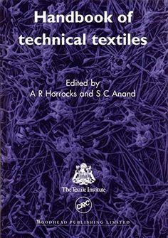 Handbook of Technical Textiles (Woodhead Publishing Series in Textiles) by A. Richard Horrocks https://www.amazon.ca/dp/B00RTB5MYW/ref=cm_sw_r_pi_dp_mQA6wb97H23DQ