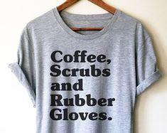 Coffee Scrubs And Rubber Gloves Unisex Shirt - Nurse shirt, Nursing student, Registered nurse, Nurse appreciation, Funny nurse shirt