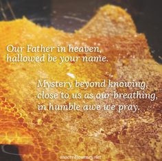 Our Father in Heaven, Mystery Beyond Knowing: A Prayer of Abundance - A Sacred Journey
