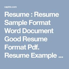 Resume : Resume Sample Format Word Document Good Resume Format Pdf. Resume Example Format Pdf. Curriculum Vitae Sample Format Pdf.