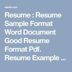Resume : Resume Sample Format Word Document Good Resume Format Pdf. Resume Example Format Pdf. Curriculum Vitae Sample Format Pdf.