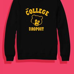 The College Dropout Crewneck Sweatshirt Price : $27.50 Check out our brand new !!
