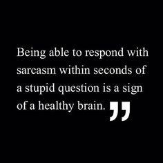 """See?! I'm not rude, I'm smart! ;) or at least I have a """"healthy"""" smart ass of a brain!"""