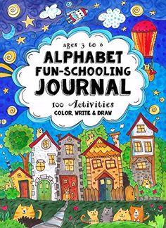 Ages 3 to 6 - Alphabet Fun-Schooling Journal: 100 Activit... https://www.amazon.com/dp/1541357140/ref=cm_sw_r_pi_dp_x_xIxFyb8SDFBW3
