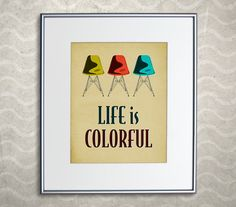 Eames DSR Chair Print - Retro Home Decor Poster - Life is Colorful 8x10""