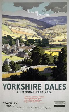 Railway Travel Poster produced for British Railways (BR) to promote rail travel to the Yorkshire Dales. The poster shows a view of a hamlet nestled in a landscape of green pastures and rolling hills. Four lines of verse by the poet A.E. Housman (1859-1936) emphasise the pastoral character of the area. Artwork by Ronald Lampitt.