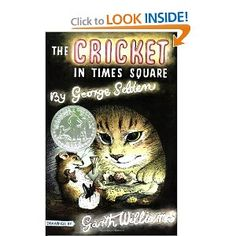 The Cricket in Times Square - Loved this book as a child and can't to share it with my kids.