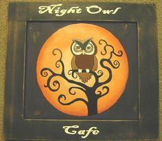 """I'm doing my kitchen in a """"Night Owl Cafe"""" theme... I'm so not paying $30 for this sign, so I'm going to use this as an idea to make my own. :-)"""