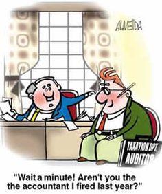 """accounting humor. Accountant can get a job anywhere. Księgowy może dostać pracę wszędzie. Zwłąszcza w Audycie ;-)  """" Czekaj,czekaj, czy to czasem nie ty jesteś księgowym, kórego zwolniłem w zeszłym roku ?!"""""""