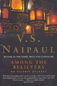 Among the Believers by V.S. Naipaul. $0.97. Author: V.S. Naipaul. Publication: December 7, 2001. Publisher: Picador; New edition edition (December 7, 2001)