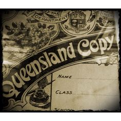 Queensland school copy book from a time long gone. Where's my pen and ink and my blotting paper!