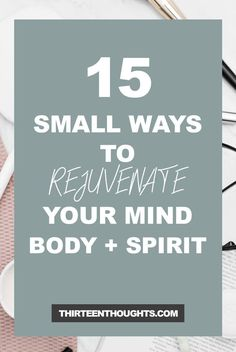 15 Small Ways to Rejuvenate Your Body + Mind + Spirit 15 Small Ways to Rejuvenate Your Mind + Body + Spirit simple living Mind Body Spirit, Mind Body Soul, Body And Soul, Chakra, Life Coaching Tools, Healthy Mind And Body, Self Care Activities, Positive Mindset, Positive Affirmations