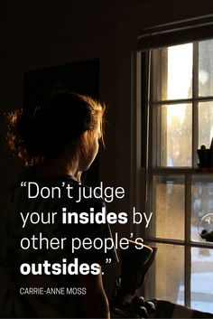 """""""Don't judge your insides by other people's outsides."""" - Carrie-Anne Moss on the School of Greatness podcast Love Me Quotes, Great Quotes, Quotes To Live By, Funny Quotes, Inspirational Quotes, Qoutes, Motivational, Carrie Anne Moss, Worth Quotes"""