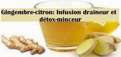 Citron-gingembre: Infusion draineur et détox-minceur ~ protège ta santé