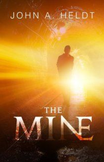 The Mine (Northwest Passage #1) By John A. Heldt Publisher: John A. Heldt Pages: 291 Genre: Fiction/Romance Blurb: In May 2000, Joel Smith is a cocky, adventurous young man who sees the world as hi…