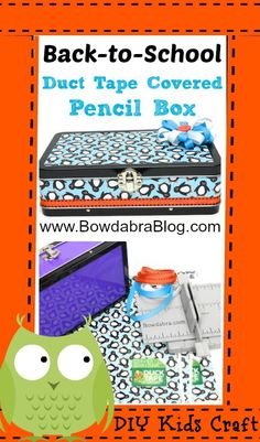 Back to School Duct Tape Covered Pencil Box