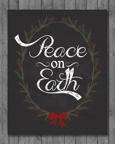 Christmas Chalkboard Printable - Instant Download - Peace on Earth - 8x10 - 16x20 on Etsy, $5.00