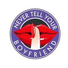 Never Tell Your Boyfriend