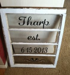 old windows repurposed. Could be a good wedding present with wedding date as Est'd date. Diy Craft Projects, Home Projects, Diy Crafts, Craft Ideas, Wooden Windows, Old Windows, Old Window Art, Old Doors, Cool Walls