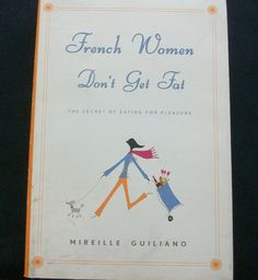 $3.00 French Women Don't Get Fat 2005 HC DJ (31115-451) diet books, diet books
