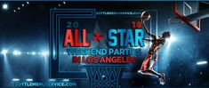 Los Angeles 2018 All Star Weekend Party Events Guide