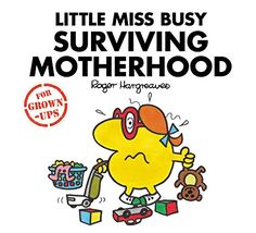 """Read """"Little Miss Busy Surviving Motherhood"""" by Liz Bankes available from Rakuten Kobo. Men have been tickling children for generations with their funny and charming antics. The Mr Men for Grown-Ups s. Mr Men Books, Gifts For Pregnant Women, Mr Men Little Miss, Monsieur Madame, Ladybird Books, Funny New, Trials And Tribulations, Parenting Books, Got Books"""
