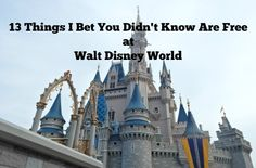 Walt Disney World Vacations can be expensive- here's a list of 13 things I bet you didn't know are free at Walt Disney World!