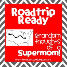 Ideas for road trip activities for kids *Random Thoughts of a SUPERMOM!*: Roadtrip Ready