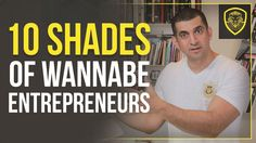 10 Shades of Wannabe Entrepreneurs. Patrick Bet-David makes some really good points about entrepreneurs.