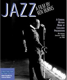JAZZ A FILM BY KEN BURNS. A Music Study Guide for Grades 6-8. Made Possible by General Motors.  http://www-tc.pbs.org/jazz/classroom/gmjazzguide.pdf