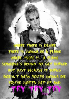 My idol is P!nk and this is my favorite song!