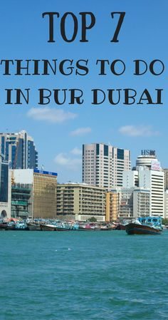 There are many exciting things to do in Bur Dubai--one of the most historic districts in Dubai. Find out the top 7 things to do in Bur Dubai in this guide!