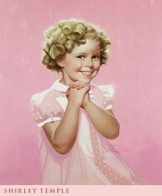 -- Shirley Temple in Pretty Pink- she is so cute !!  Shirley Jane Temple was born on April 23, 1928  Birthplace: Santa Monica, CA
