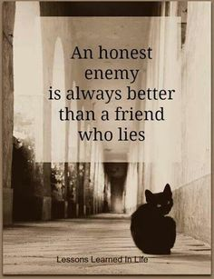 Like I would have so much more respect for the friend who hates on me to my face than the one who would hate on me only behind my back