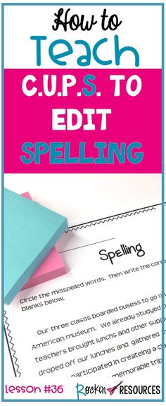 Are you looking for teaching ideas for proofreading spelling? Students should edit their rough drafts using CUPS (Capitalization, Usage, Punctuation, Spelling) and this lesson focuses on the S for spelling. It is part of a writing mini lesson series for writing workshop and works well with any writing curriculum. Read on for spelling rules and proofreading tips. #spelling #teacherpreneur #teaching