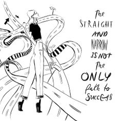 """The straight and narrow is not the only path to success."" #GIRLBOSS"