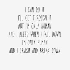 """""""Human"""" by Christina Perri The only song that is able to make me cry"""