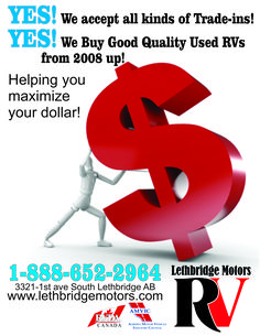 Lethbridge Motors & RV loves trade-ins and buying! Give us a call and chat! 403-394-3377 or toll free 1-888-652-2964 www.lethbridgemotors.com