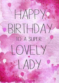 Happy Birthday Lovely Lady, Birthday Wishes Cake, Birthday Wishes For Friend, Happy Birthday Celebration, Happy Birthday Flower, Funny Birthday, Beautiful Birthday Wishes, Sister Birthday, Birthday Cards