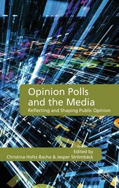 Opinion Polls and the Mediaprovides a comprehensive analysis of the relationship between the media, opinion polls, and public opinion. The contributors explore how the media use opinion polls in a range of countries across the world, and analyses the effects and uses of opinion polls by the public as well as political actors. Read more here: http://blogs.lse.ac.uk/lsereviewofbooks/2012/08/22/book-review-opinion-polls-and-the-media/#