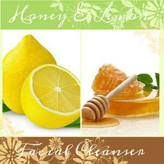 Honey and Lemon Facial Cleanser    Honey is a natural moisturizer and antiseptic, it contains alpha hydroxy acids that exfoliate the skin as well as anti oxidants that eliminate free radicals. The sugar hydrates your skin because it's a natural humectant.    Lemon juice, meanwhile, is packed with citric acid that kills acne-causing bacteria and exfoliates, It has enzymes that will actually help to clear away dead skin.  It's a great quick toner. Lemons are also thought to fade away acne…