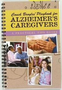 Written by Coach Broyles for caregivers of Alzheimer's patients, but good for all other caregivers as well.