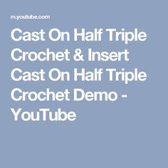 Cast On Half Triple Crochet & Insert Cast On Half Triple Crochet Demo - YouTube