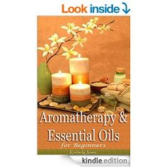 Aromatherapy and Essential Oils for Beginners : A Handbook to Discover the Power of Essential Oils for Healing, Health, Skin, Hair and Home Care; Over 100 Natural DIY Recipes and Useful Tips - Kindle edition by Kimberly Jones, ADISH Books. Health, Fitness & Dieting Kindle eBooks @ Amazon.com.