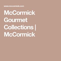 McCormick Gourmet Collections | McCormick