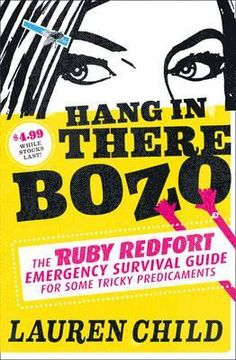 Hang in There Bozo: The Ruby Redfort Emergency Survival Guide for Some Tricky Predicaments (Ruby Redfort, #0.5) by Lauren Child