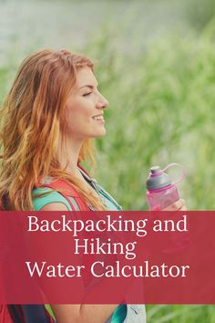 Use this calculator to figure out how much water to bring on your next hiking or backpacking trip Tent Camping, Camping Gear, Camping Hacks, Outdoor Camping, Backpacking, Ways To Travel, Camping Accessories, Hiking Backpack, Budget Travel