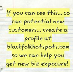 If you can see this... so can potential new customers... create a profile at bfhsnetwork.com/main/authorization/signUp?target=http%3A%2F%2Fbfhsnetwork.com%2F%3Fxgi%3D24eplpCFYfYmqZ%26xgkc%3D1 so we can help you get new biz exposure!   #blackbiz #blackbusiness #urbanevents #supportblackbusiness #blackwallstreet #teamBFHS #powernomics #supportblackbiz #sbbtv #notonedime #blackfriday #blackbusinessmatters #blackdollars #buyblackmovement #blackamerica #marcusgarvey #racetogether #empire  Tag a b...