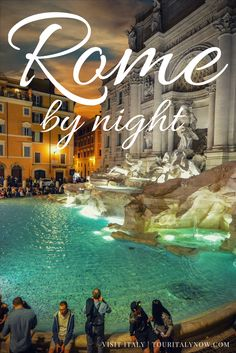 Rome by night a New Dimension to your roman holiday