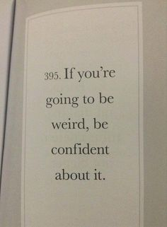 Be confident in your weirdness